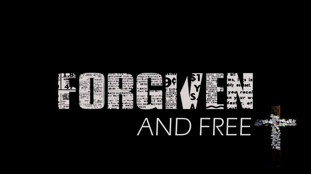 Forgiven And Free Easter 2017